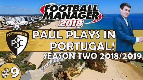 Paul Plays in Portugal   #9 Season Two   Football Manager